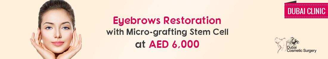 Eyebrow Restoration for AED 6,000 | Dubai Clinic