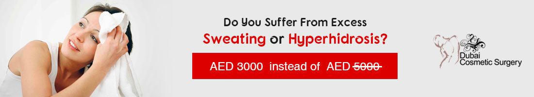 Major Discount! Hyperhidrosis Treatment now in only AED 3,000!